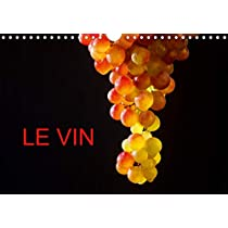 LE VIN 2020: De belles photos autour du vin (Calvendo Nature)