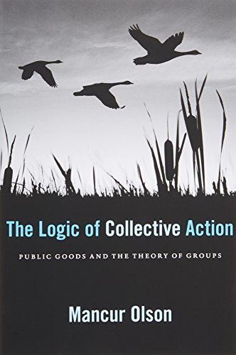The Logic of Collective Action: Public Goods and the Theory of Groups, With a New Preface and Appendix (Harvard Economic