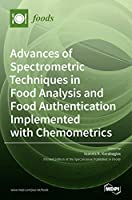 Advances of Spectrometric Techniques in Food Analysis and Food Authentication Implemented with Chemometrics
