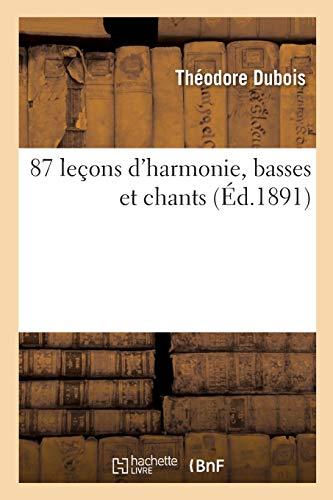 87 Leçons Dharmonie Basses Et Chants Suivies De 34 Leçons Réalisées Par Les 1er Prix Arts