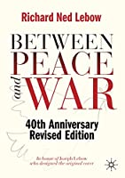 Between Peace and War: 40th Anniversary Revised Edition