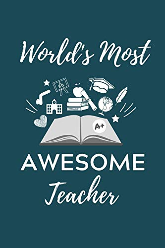 WORLD'S MOST AWESOME TEACHER: A5 STUDIENPLANER Geschenk für Lehramt Studenten | Geschenkidee zum Geburtstag | Studienbeginn | Erstes Semester | Schulabschluss | Lehrer | Abitur