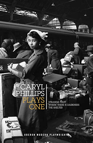 Caryl Phillips: Plays One: Strange Fruit; Where There is Darkness; The Shelter (Oberon Modern Playwrights)