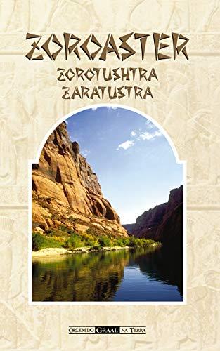 Zoroaster - Zorotushtra - Zaratustra