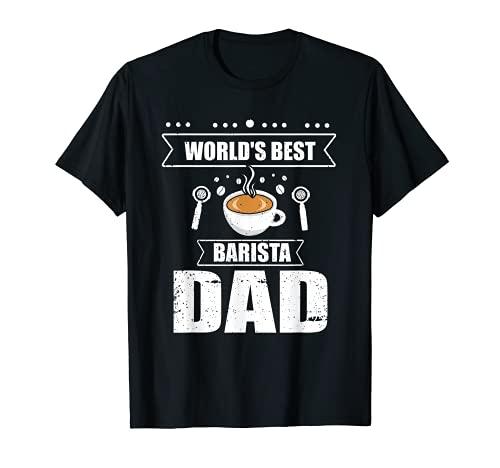 Hombre El mejor papá barista del mundo, el rey del café con cafeína Camiseta