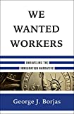 Image of We Wanted Workers: Unraveling the Immigration Narrative