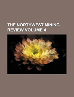 The Northwest Mining Review Volume 4