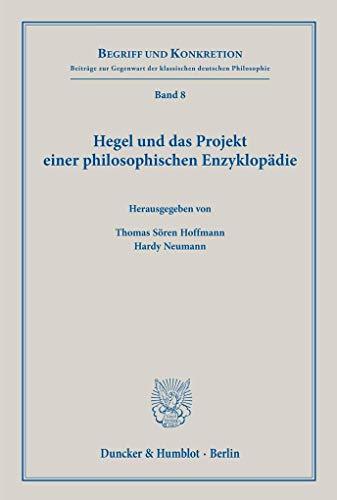 Hegel und das Projekt einer philosophischen Enzyklopädie. (Begriff und Konkretion)