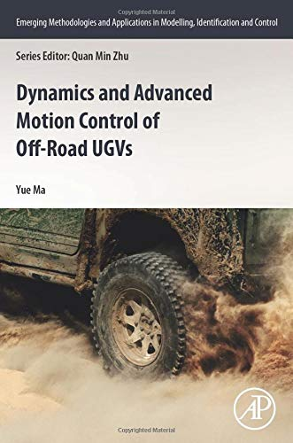 Dynamics and Advanced Motion Control of Off-Road UGVs (Emerging Methodologies and Applications in Modelling, Identification and Control)