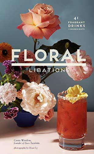 Floral Libations: 41 Fragrant Drinks + Ingredients