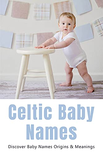 Celtic Baby Names: Discover Baby Names Origins & Meanings: Gaelic Baby Names
