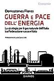 Guerra e pace dell'energia. La strategia per il gas naturale dell'Italia tra Federazione russa e NATO