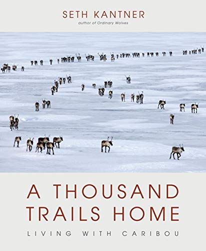 A Thousand Trails Home: Living with Caribou