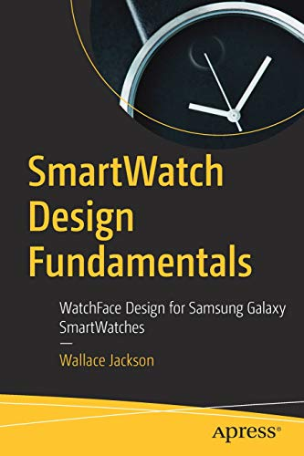 Smartwatch Design Fundamentals: Watchface Design for Samsung Galaxy Smartwatches
