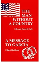 [ The Man Without a Country/A Message to Garcia and Other Essays (Cosy Corner) [ THE MAN WITHOUT A COUNTRY/A MESSAGE TO GARCIA AND OTHER ESSAYS (COSY CORNER) ] By Hale, Edward Everett ( Author )Dec-31-1999 Paperback by Hale, Edward Everett ( Author ) Dec-1999 Paperback ]