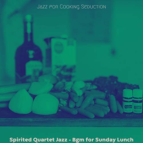 Jazz for Cooking Seduction
