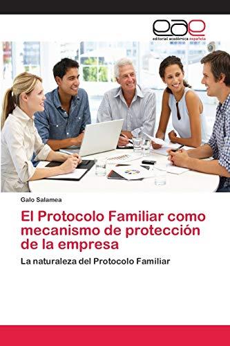 El Protocolo Familiar como mecanismo de protección de la empresa