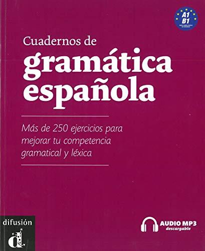 Cuadernos de gramática española A1-B1: Más de 250 ejercicios para mejorar tu competencia gramatical y léxica: Más de 250 ejercicios para mejorar tu competencia gramatical y léxica mit Audio-CD/mp3