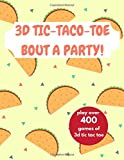 3D Tic-Taco-Toe bout a party!: play over 400 games of 3d tic tac toe - HAVE FUN cover TACO