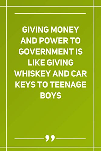 Giving Money And Power To Government Is Like Giving Whiskey And Car Keys To Teenage Boys: Wide Ruled Lined Paper Notebook | Gradient Color - 6 x 9 Inches (Soft Glossy Cover)