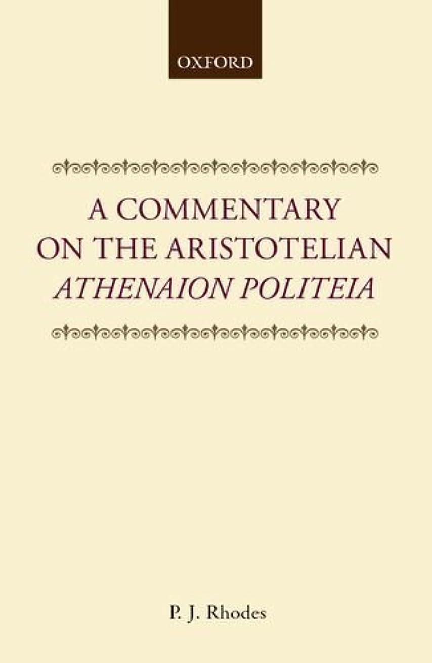信者マザーランド成人期A Commentary on the Aristotelian Athenaion Politeia (Clarendon Paperbacks)