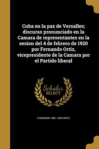 Cuba en la paz de Versalles; discurso pronunciado en la Cama