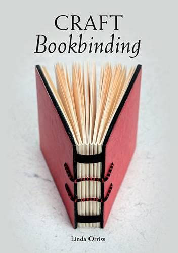 Compare Textbook Prices for Craft Bookbinding Illustrated Edition ISBN 9781847977649 by Orriss, Linda