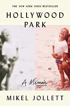 Hollywood Park: A Memoir by [Mikel Jollett]