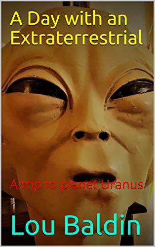 A Day with an Extraterrestrial: A trip to planet Uranus (English Edition)