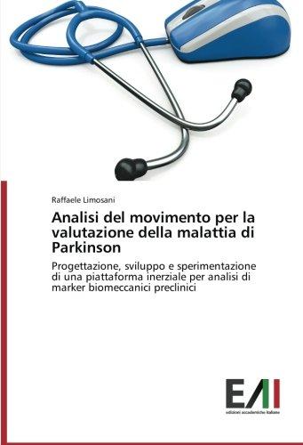 Analisi del movimento per la valutazione della malattia di Parkinson: Progettazione, sviluppo e sperimentazione di una piattaforma inerziale per analisi di marker biomeccanici preclinici