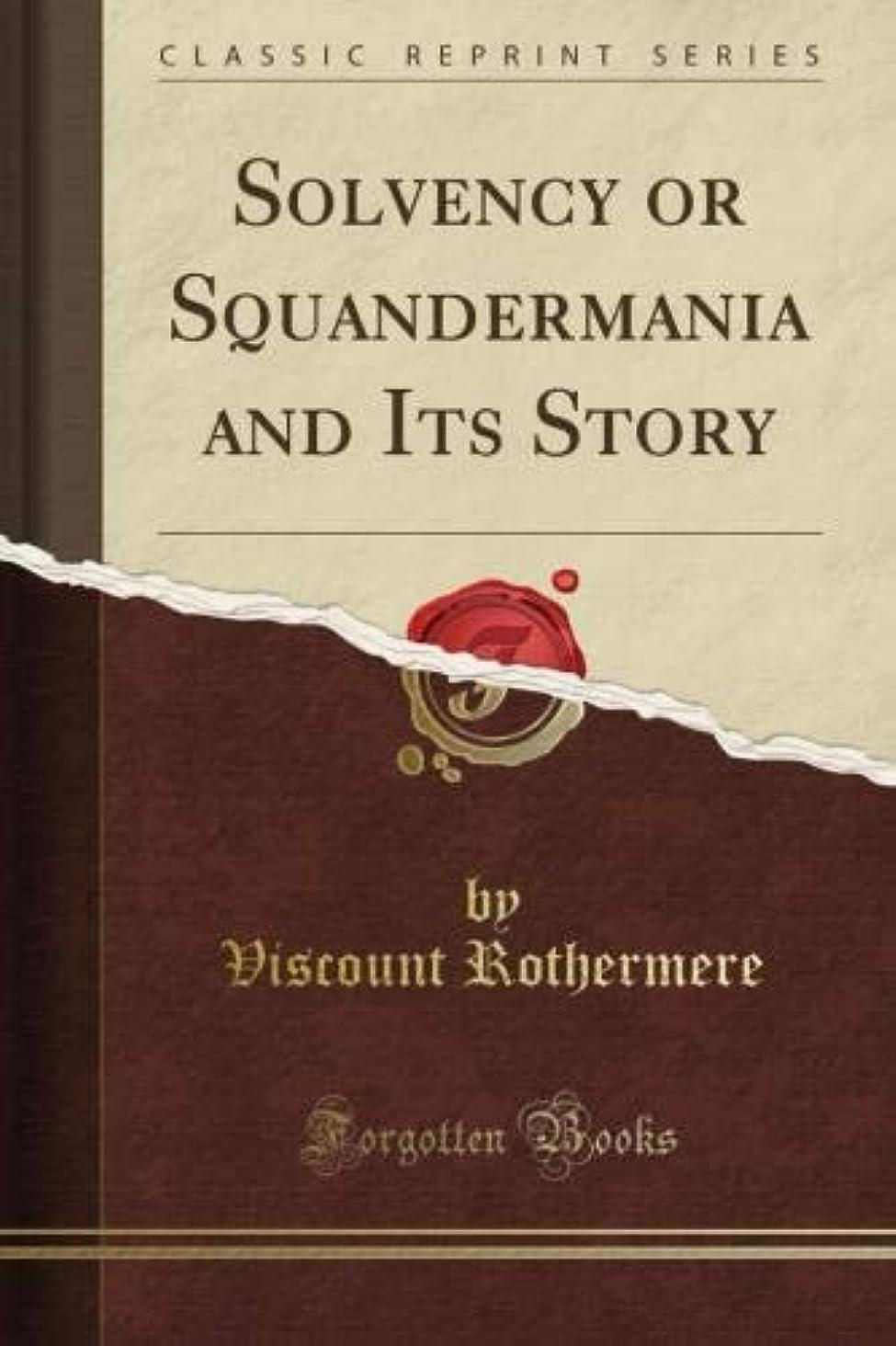 ペデスタル彫る恥Solvency or Squandermania and Its Story (Classic Reprint)