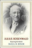 Julius Rosenwald: Repairing the World (Jewish Lives)