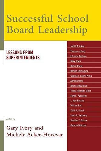 Successful School Board Leadership Lessons From Superintendents