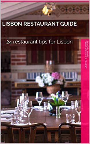 Lisbon Restaurant Guide: 24 restaurant tips for Lisbon (Lissabon4Insider Book 1) (English Edition)