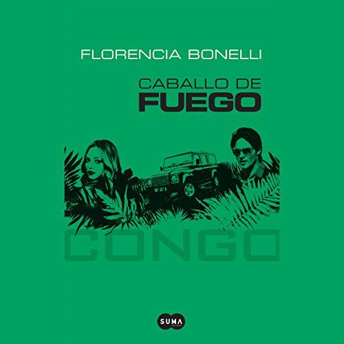 Caballo de fuego: Congo audiobook cover art