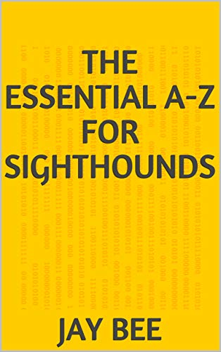 The Essential A-Z for Sighthounds (English Edition)