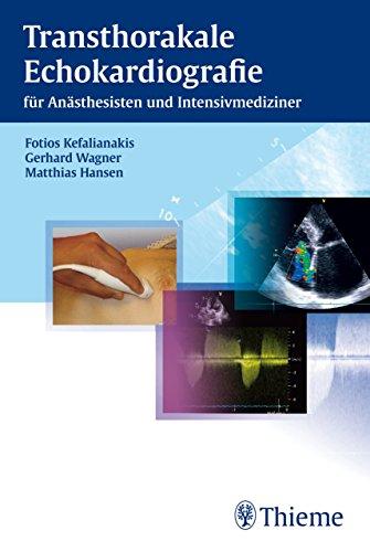 Transthorakale Echokardiografie: für Anästhesisten und Intensivmediziner