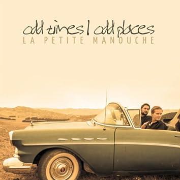 Odd Times, Odd Places