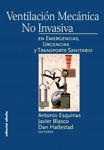 Ventilacion Mecanica Clinica Y Practica/ Mechanic Ventilation Clinic and Practice;Torre Vigia