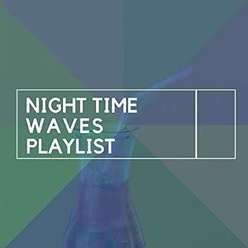 Night Time Waves Playlist