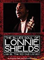 Blues Soul of Lonnie Shields - Live at the 100 [DVD]