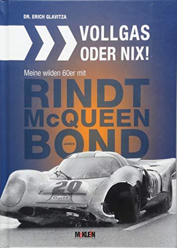 Vollgas oder nix: Meine wilden 60er mit Jochen Rindt, James Bond und Steve McQueen