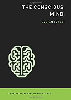 The Conscious Mind (MIT Press Essential Knowledge series)