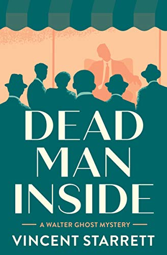 Dead Man Inside (The Walter Ghost Mysteries Book 2) by [Vincent Starrett]