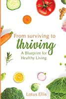 From Surviving to Thriving: A Blueprint for Healthy Living