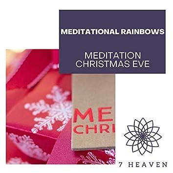 Meditational Rainbows - Meditation Christmas Eve