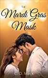 The Mardi Gras Mask: a clean romance (Love in New Orleans Bo