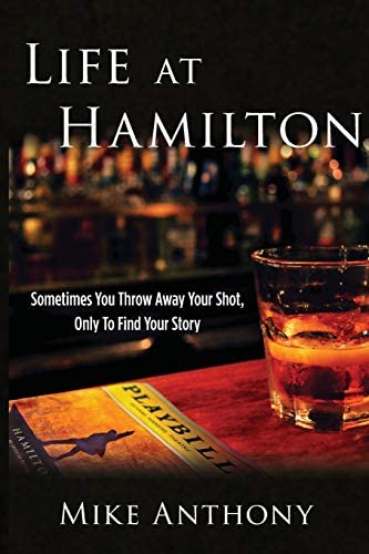 Life at Hamilton Sometimes You Throw Away Your Shot Only to Find Your Story product image