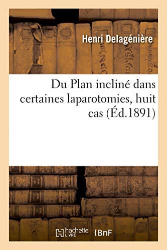 Du Plan incliné dans certaines laparotomies, huit cas (Sciences)