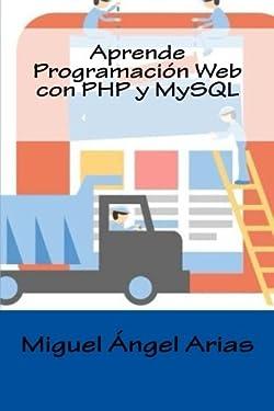 Aprende Programación Web con PHP y MySQL (Spanish Edition)